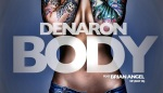 "Get A Feel For Denaron And Brian Angel's ""Body"" [NEW MUSIC]"