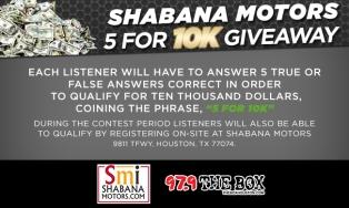 SHABANA MOTORS $10K GIVAWAY