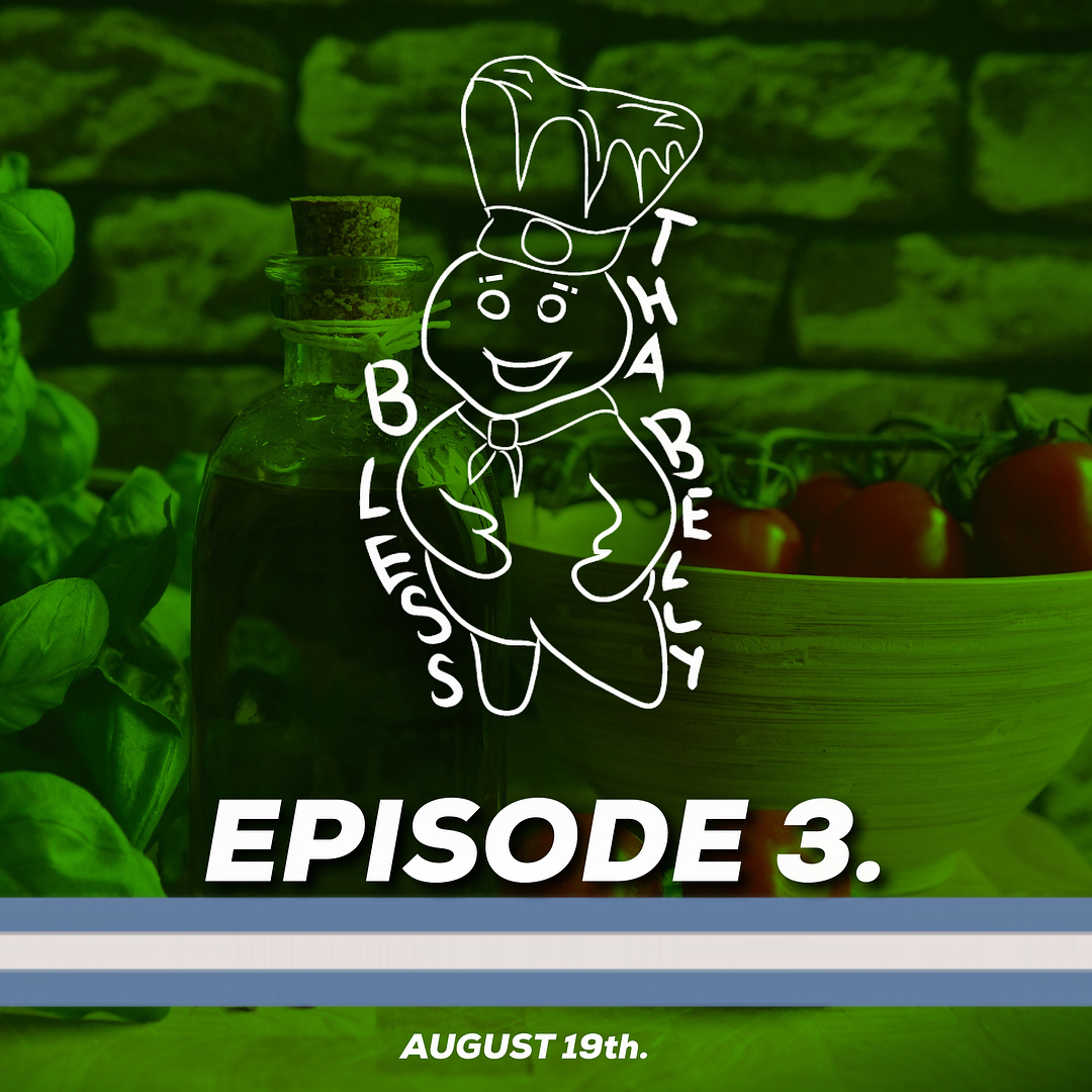 Bless Tha Belly Episode 3