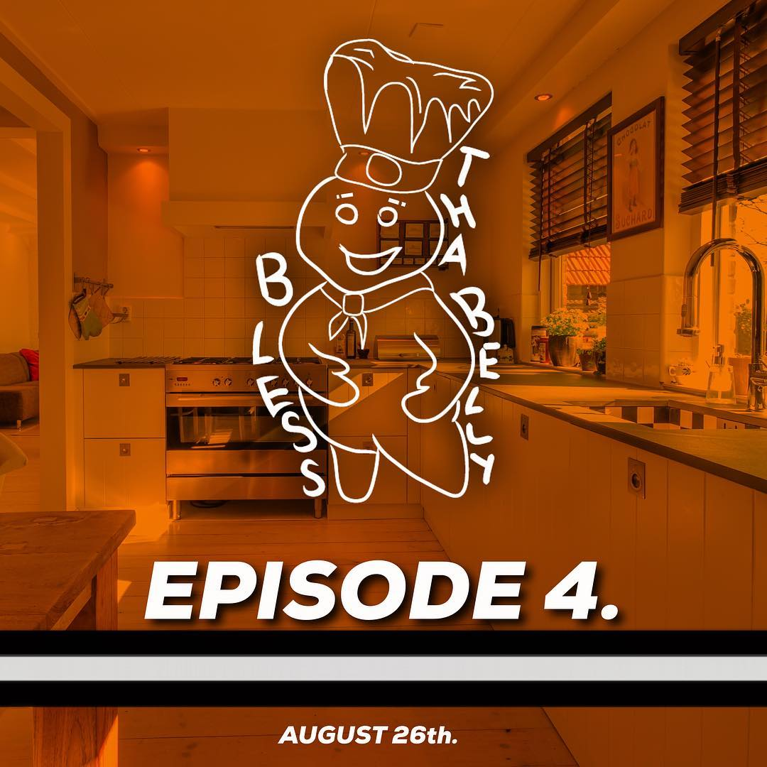 Bless Tha Belly Episode 4