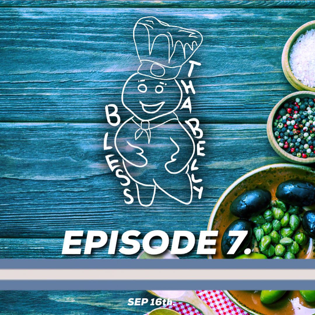 Bless Tha Belly Episode 7