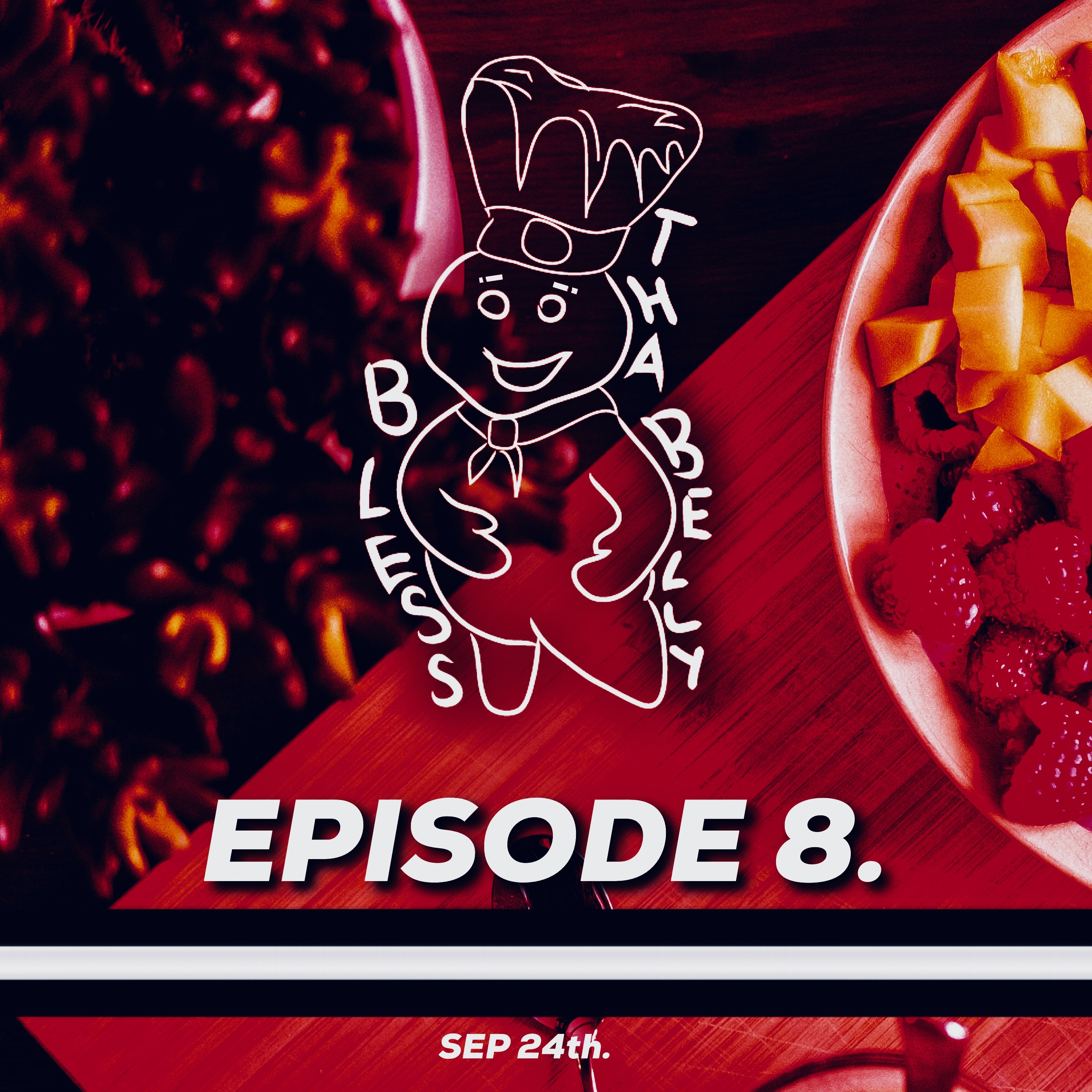Bless Tha Belly Episode 8
