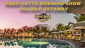 Madd Hatta Morning Show Holiday Getaway