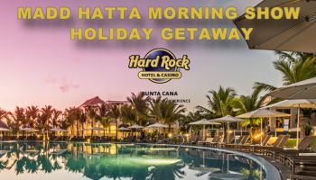 Madd Hatta Morning Show Holiday Getaway