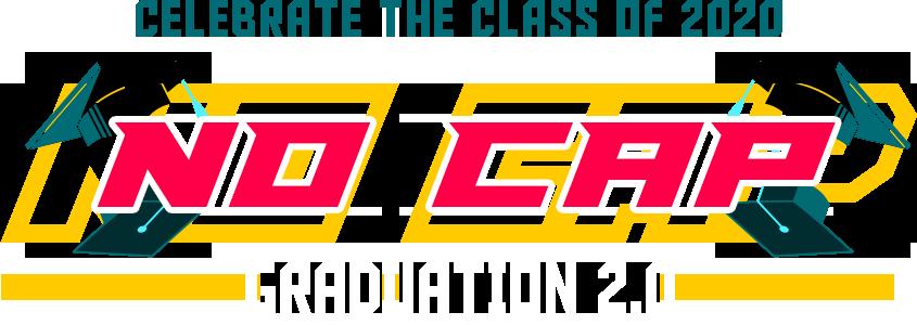 No Cap: Graduation 2.0_RD Houston_April 2020